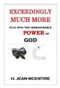 Exceedingly Much More  Plug into the immeasurable Power of God